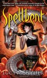 Spellbent by Lucy A. Snyder