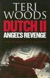 Dutch II: Angel's Revenge (Dutch Trilogy #2)