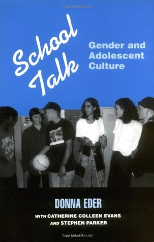 School Talk: Gender and Adolescent Culture