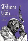 The Stations of the Cross With Pope John Paul II