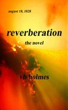 Reverberation The Novel