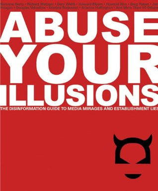 Abuse Your Illusions by Russ Kick