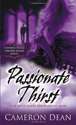 Passionate Thirst (Candace Steele Vampire Killer #1)