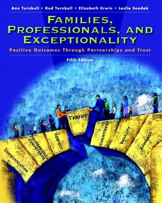 Families, Professionals and Exceptionality: Positive Outcomes Through Partnership and Trust