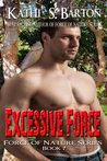 Excessive Force (Force of Nature, #7)