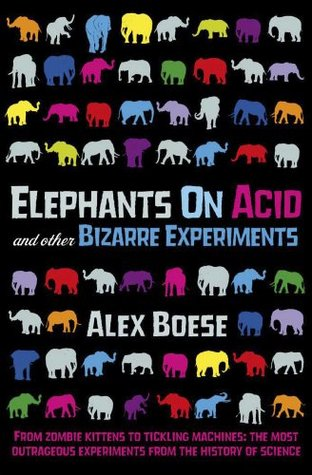 Download online for free Elephants on Acid by Alex Boese PDF