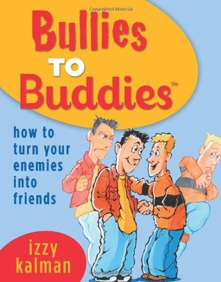 Bullies to Buddies by Izzy Kalman