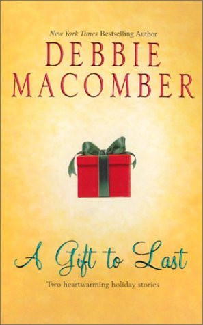 A Gift to Last by Debbie Macomber