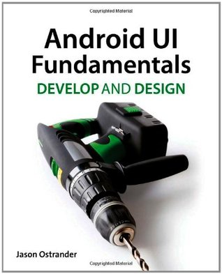 Android UI Fundamentals by Jason Ostrander