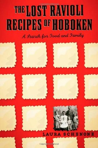 The Lost Ravioli Recipes of Hoboken by Laura Schenone