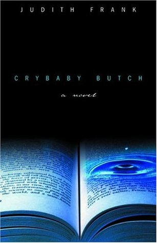 Crybaby Butch by Judith Frank