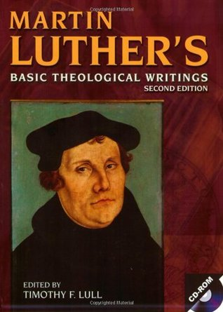 Basic Theological Writings by Martin Luther