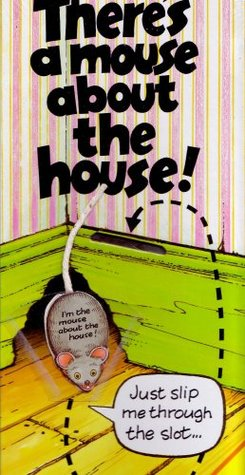 There's a Mouse about the House by Richard Fowler