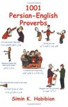 1001 Persian-English Proverbs (English and Farsi Edition)