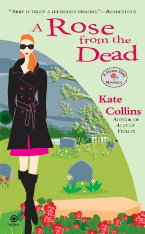 Read A Rose from the Dead (A Flower Shop Mystery #6) by Kate Collins PDF