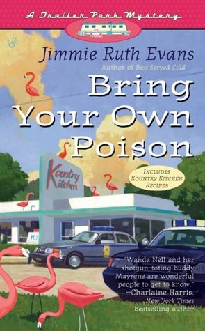 Bring Your Own Poison by Jimmie Ruth Evans