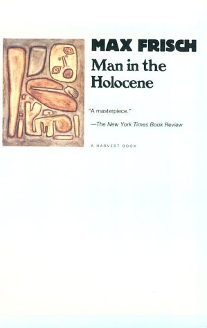 Man in the Holocene by Max Frisch