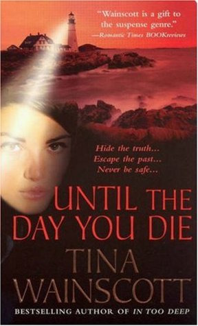 Until the Day You Die by Tina Wainscott