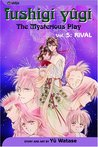 Fushigi Yûgi: The Mysterious Play, Vol. 05: Rival