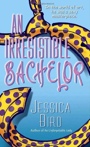An Irresistible Bachelor by Jessica Bird