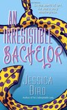 An Irresistible Bachelor (An Unforgettable Lady #2)