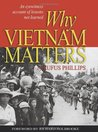 Why Vietnam Matters: An Eyewitness Account of Lessons Not Learned (Blue Jacket Books)