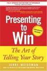 Presenting to Win: The Art of Telling Your Story