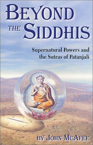 Beyond The Siddhis: Supernatural Powers and the Sutras of Patanjali