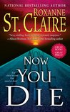 Now You Die (Bullet Catcher, #7)