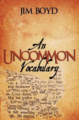 An Uncommon Vocabulary by Jim  Boyd