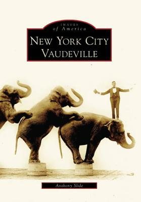 New York City Vaudeville (Images of America: New York)