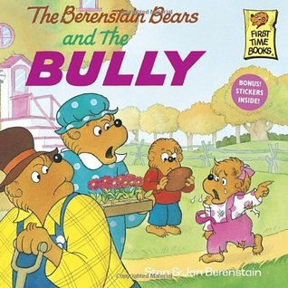 The Berenstain Bears and the Bully by Stan Berenstain