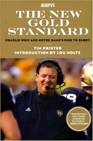 Review The New Gold Standard: Charlie Weiss and Notre Dame's Rise to Glory iBook by Tim Prister, Lou Holtz