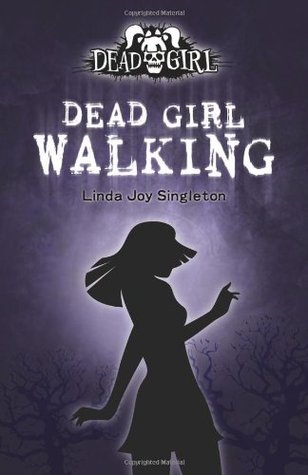 Dead Girl Walking by Linda Joy Singleton