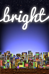 Bright by H.D. Knightley