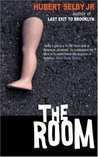 The Room by Hubert Selby Jr.