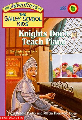 Knights Don't Teach Piano by Debbie Dadey