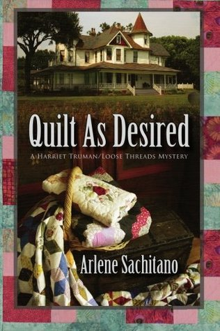 Quilt as Desired by Arlene Sachitano