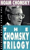 The Chomsky Trilogy: Secrets, Lies & Democracy/The Prosperous Few & the Restless Many/What Uncle Sam Really Wants (Real Story)