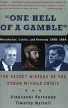 """One Hell of a Gamble"": Khrushchev, Castro, and Kennedy, 1958-1964"