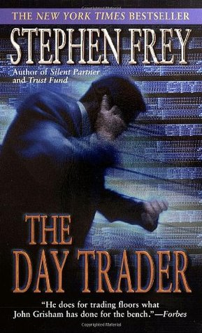 The Day Trader by Stephen W. Frey