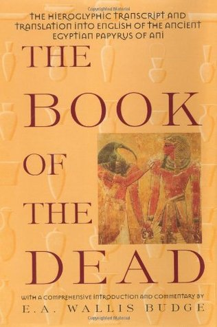The Book of the Dead by E.A. Wallis Budge