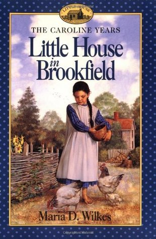 Little House in Brookfield by Maria D. Wilkes