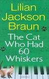 The Cat Who Had 60 Whiskers (Cat Who..., #29)