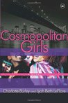 Cosmopolitan Girls: A Novel