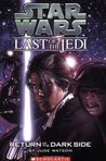 Return of the Dark Side (Star Wars: Last of the Jedi, #6)