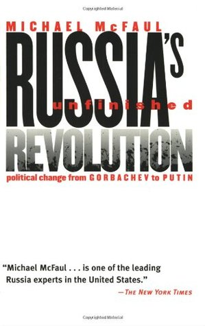 Russia's Unfinished Revolution by Michael McFaul
