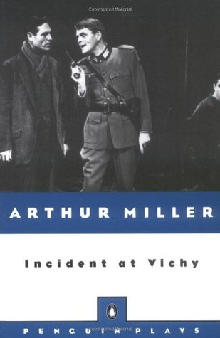 incident at vichy essay Summaries and analysis of major themes, characters, quotes, and essay topics   incident at vichy by arthur miller is a play set in vichy france, the french.