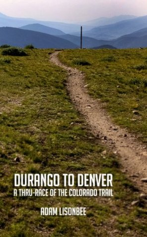 Durango to Denver: A Thru-race of the Colorado Trail