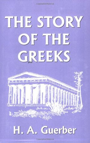The Story of the Greeks (Yesterday's Classics)